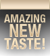 Amazing New Taste