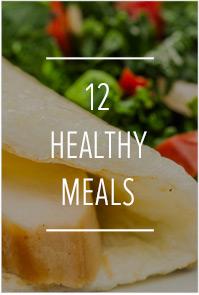 12 Heathly Meals