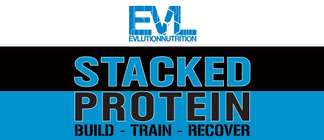 EVL. EVLution Nutrition Stacked Protein. Build-Train-Recover.