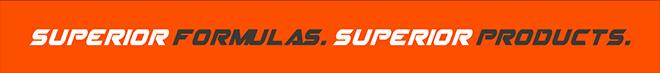 Superior Formulas. Superior Products.