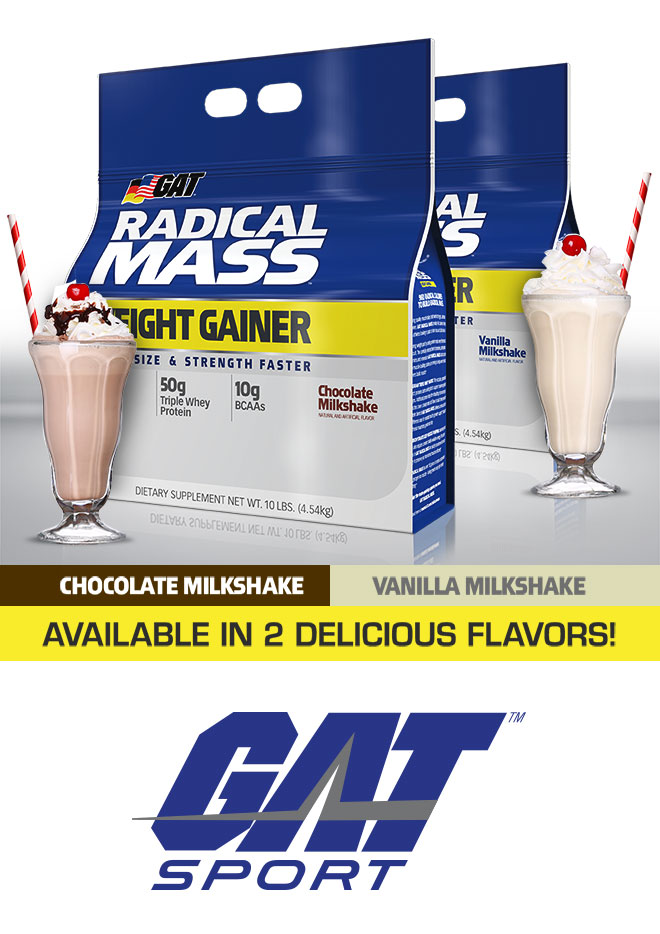 GAT Radical Mass. Available in 2 Delicious Flavors: Chocolate Milkshake. Vanilla Milkshake. GAT Sport.