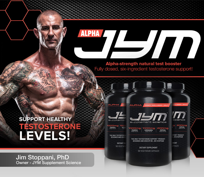 Alpha JYM. Alpha-Strength natural test booster. Fully-dosed, six-ingredient testosterone support! Support Healthy Testosterone Levels!