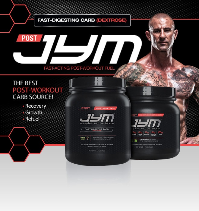 JYM Post-Carb. Fast-Acting Protein Fuel. The Best Post-Workout Carb Source! Recovery. Growth. Refuel.