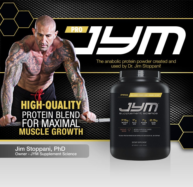 Pro JYM. The anabolic protein powder created and used by Dr. Jim Stoppani. High Quality Protein Blend for Maximal Muscle Growth.