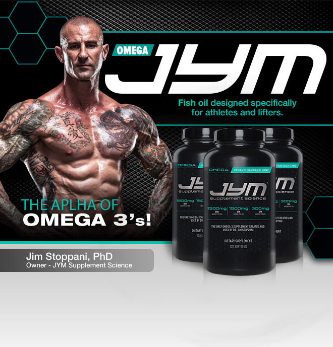 Omega JYM. Fish oil designed specifically for atheletes and lifters. The alpha of omega 3s!