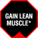 Gain Lean Muscle*