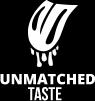 Unmatched Taste