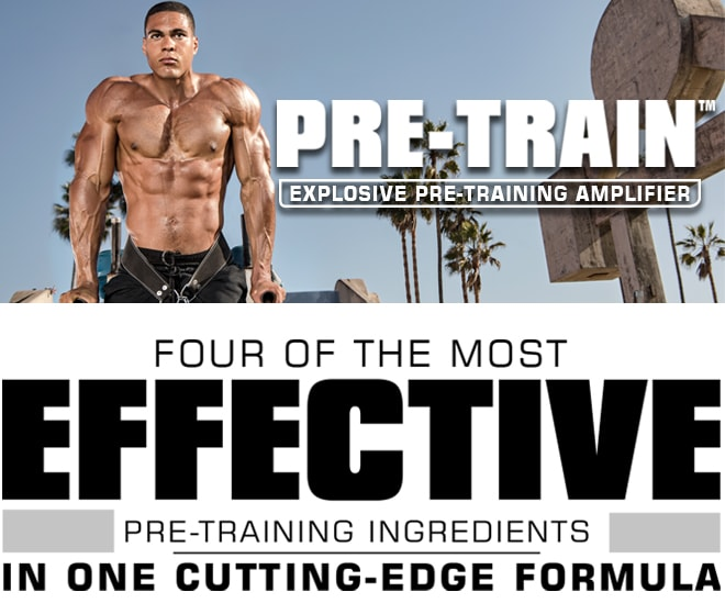 Pre-Train. FOUR OF THE MOST EFFECTIVE PRE-TRAINING INGREDIENTS IN ONE CUTTING-EDGE FORMULA