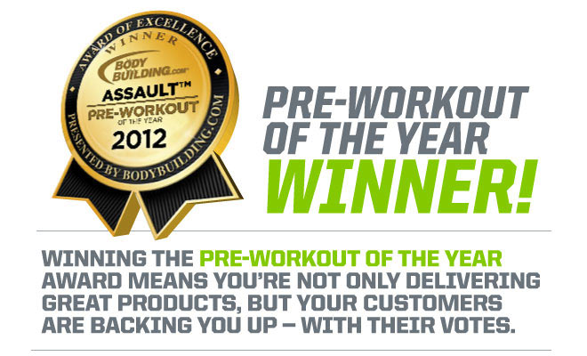 2012 Pre-Workout Of The Year Winner! Winning the Pre-Workout of the Year award means you're not only delivering great products, but your customers are backing you up - with their votes.