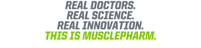 Real Doctors. Real Science. Real Innovation. This Is MusclePharm.
