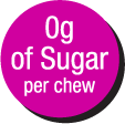 0g of Sugar per Chew
