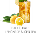 Half & Half Lemonade & Iced Tea