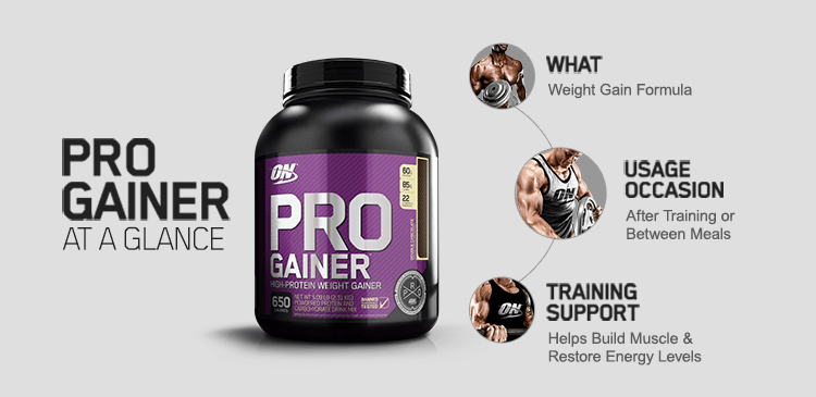Pro Gainer At A Glance. What - Weight Gain Formula. Usage Occasion - After training or Between Meals. Training Support - Helps Build Muscle and Restore Energy Levels*