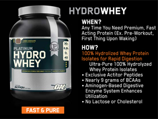 Fast & Pure HYDROWHEY: When? Any Time You Need Premium, Fast Acting Protein (Ex. Pre-Workout, First Thing Upon Waking). How? 100% Hydrolized Whey Protein Isolates for Rapid Digestion. Ultra-Pure 100% Hydrolyzed Whey Protein Isolates. Exclusive Actitor Peptides, Nearly 9 grams of BCAAs, Aminogen-Based Digestive Enzyme System Enhances Utilization, No Lactose or Cholesterol