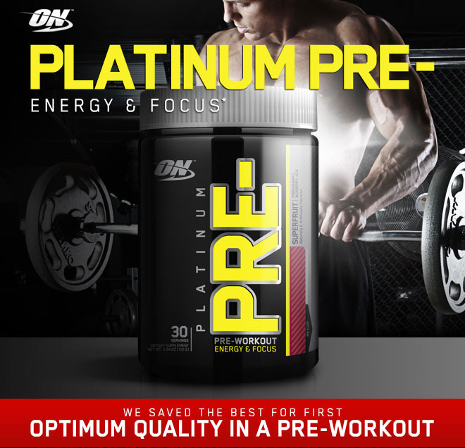 ON Platinum Pre- Energy & Focus - We Saved the Best For First - Optimum Quality in a preworkout*