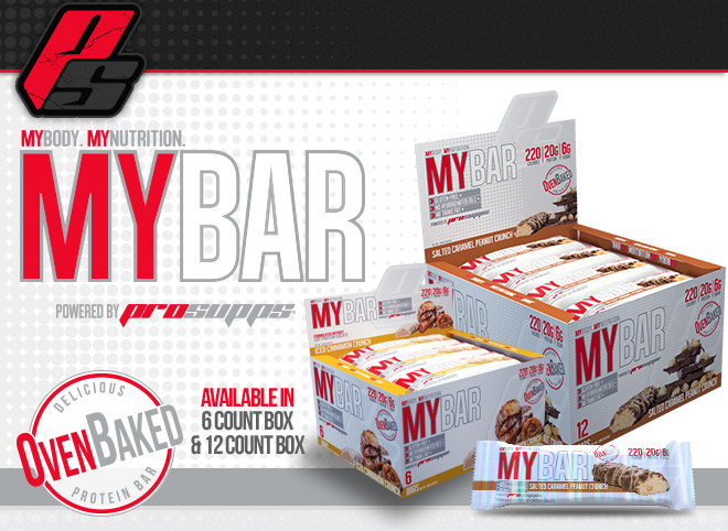 Pro Supps MY BAR. My Body. My Nutrition. Available in 6 Count Box and 12 Count Box. Delicious Oven Baked Protein Bar.
