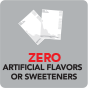 Zero Artificial Flavors or Sweeteners