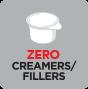 Zero Creamers/Fillers