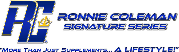 Ronnie Coleman Signature Series. More Than Just Supplements....A Lifestyle!