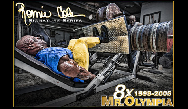 Ronnie Coleman Signature Series. 8x Mr. Olympia.